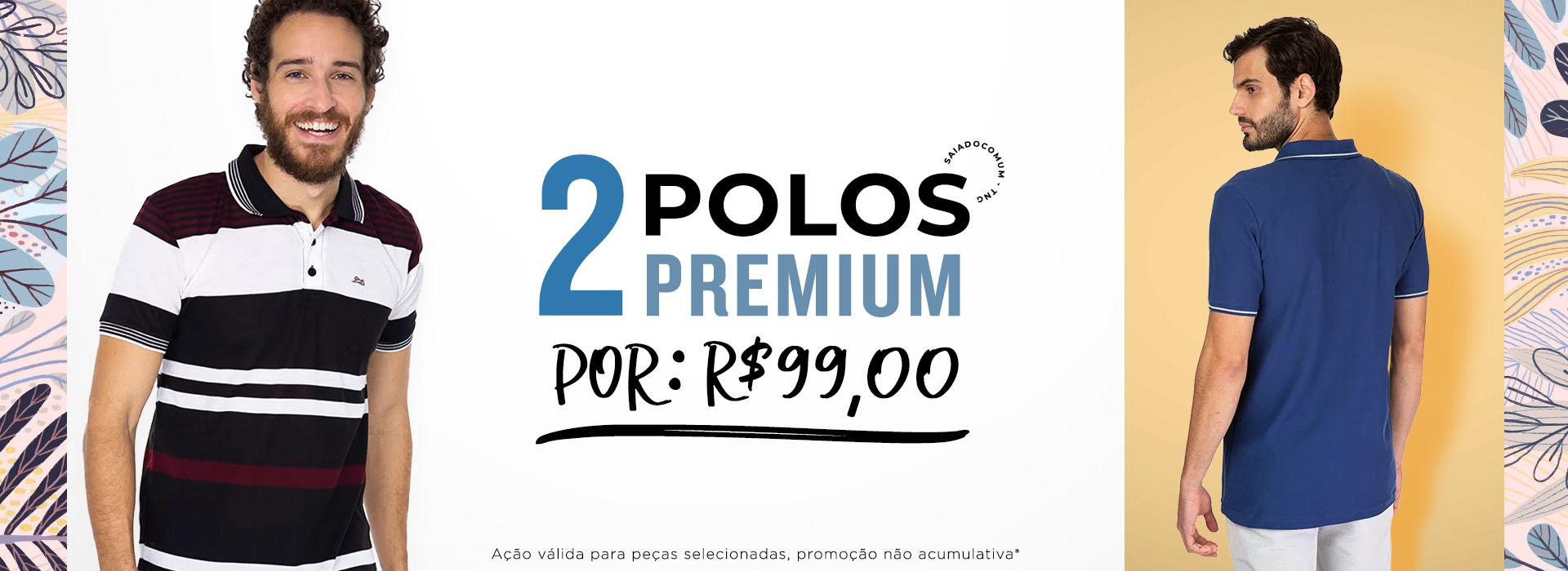2 POLOS R$ 99,00